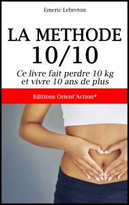 La methode 10 10 avis perdre du poids docteur emeric lebreton